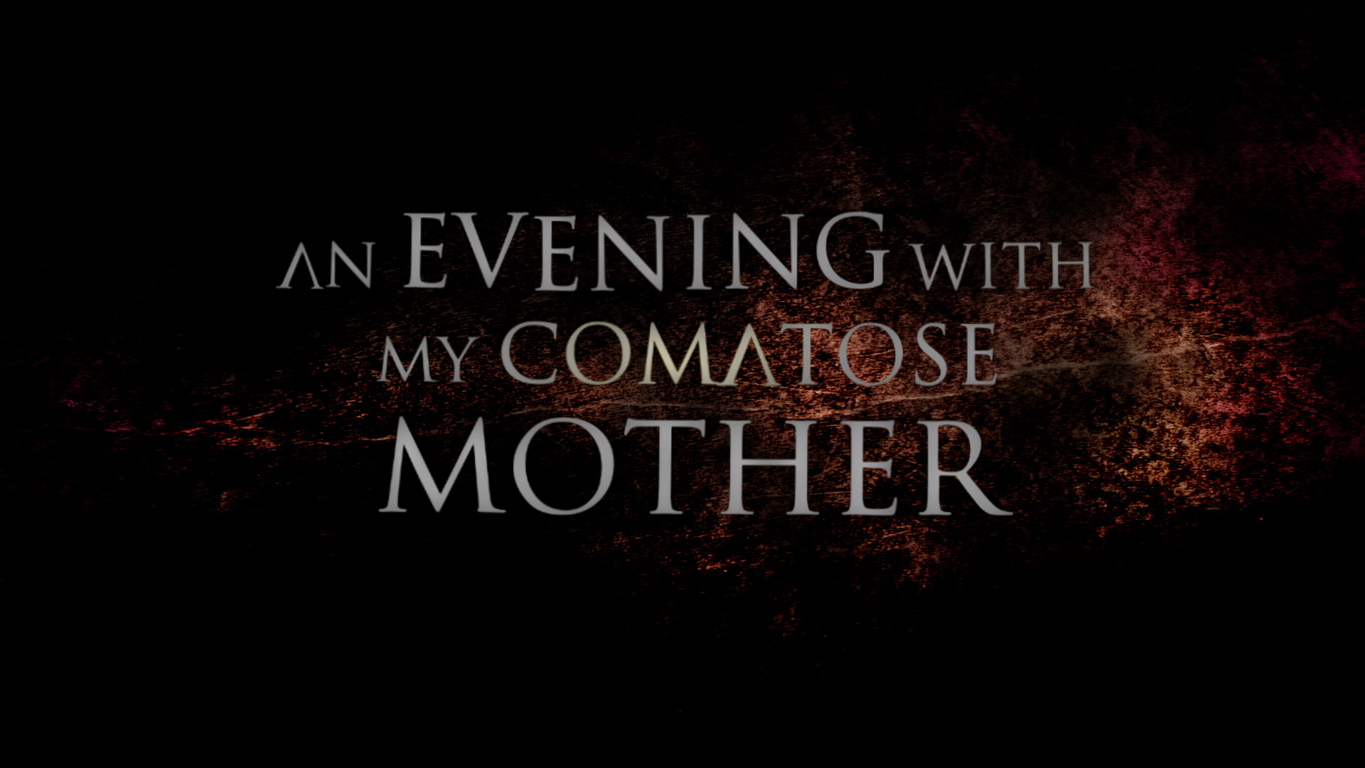 An Evening with My Comatose Mother